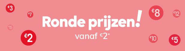 Ronde prijzen vanaf €2!*